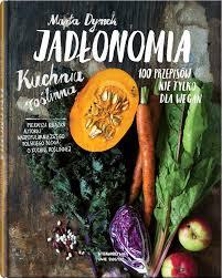 Jadłonomia, czyli fenomen kuchni roślinnej